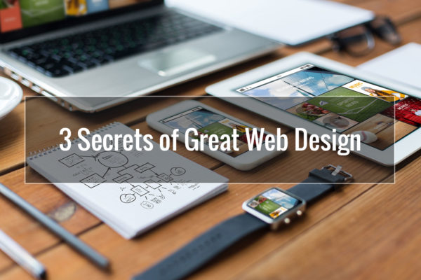3 Secrets of Great Web Design