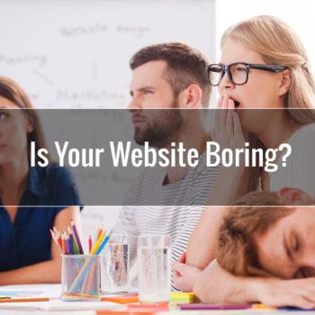 Is Your Website Boring?
