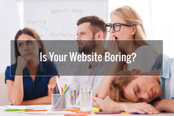 Is Your Website Boring?